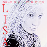 Lisa - You Are Bright Light In My Eyes